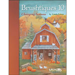 Brushtiques #10 Changing Seasons by Linda Lover