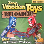 Zany Wooden Toys Reloaded by Bob Gilsdorf