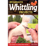 20 Minute Whittling Projects by Tom Hindes