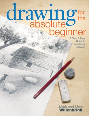 Drawing for the Absolute Beginner by Willenbrink