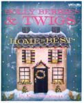 Holly Berries & Twigs: Home is Best by Kim Christmas