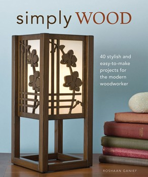 Simply Wood - 40 Stylish and Easy to Make Projects