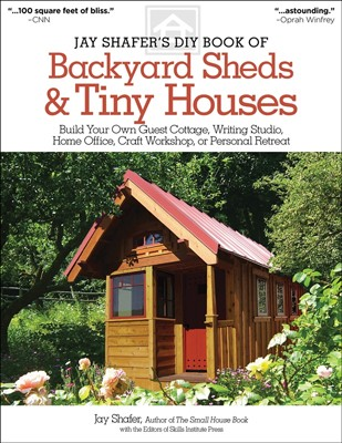 Backyard Sheds and Tiny Houses by Jay Shafer